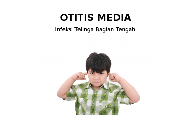 Info Lengkap Seputar Otitis Media pada Anak: read it and you will know all about Info Lengkap Seputar Otitis Media pada Anak for moms, the most interesting about Info Lengkap Seputar Otitis Media pada Anak on a site motherandbaby.co.id